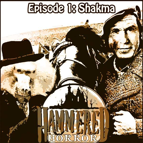 Hammered Horror 1: Shakma