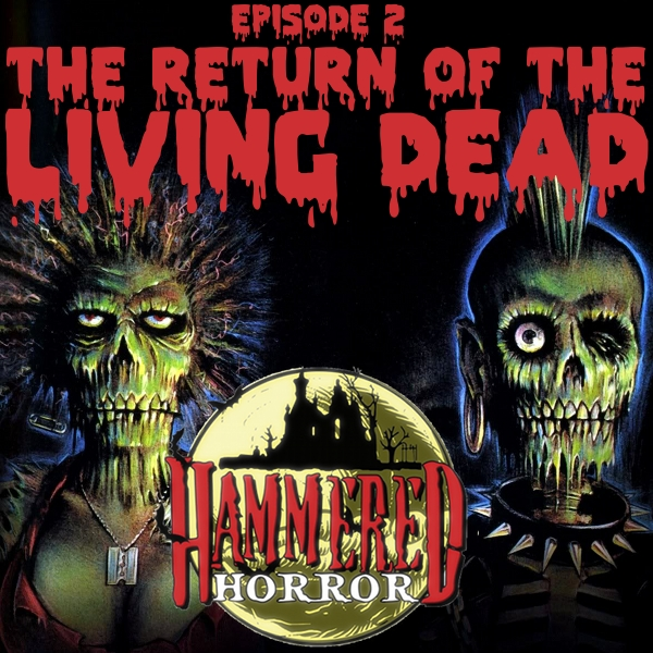 Hammered Horror 2: The Return of the Living Dead