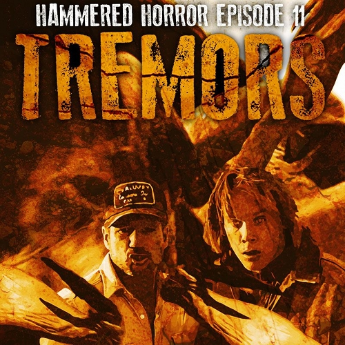 Hammered Horror 11: Tremors