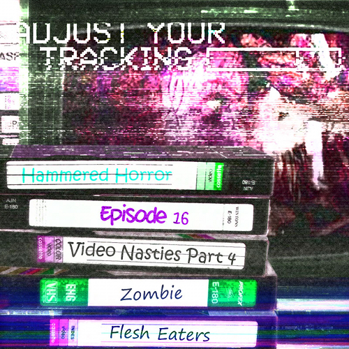 Hammered Horror 16: Zombie Flesh Eaters