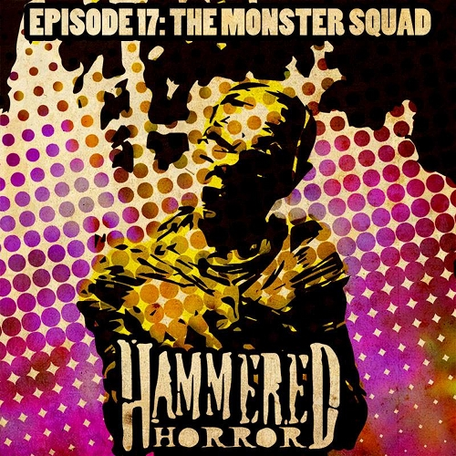 Hammered Horror 17: The Monster Squad