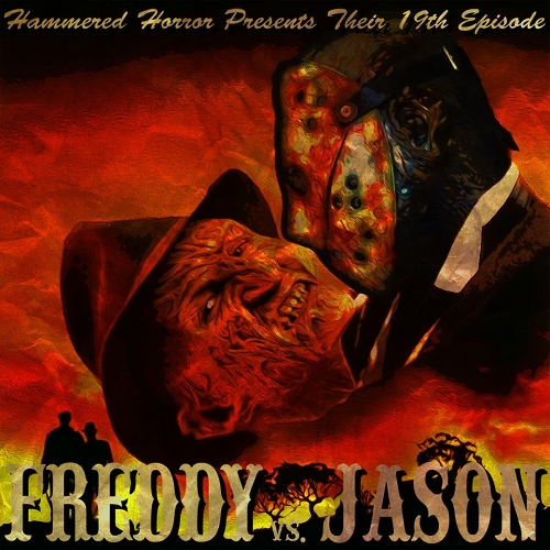 Hammered Horror 19: Freddy VS Jason