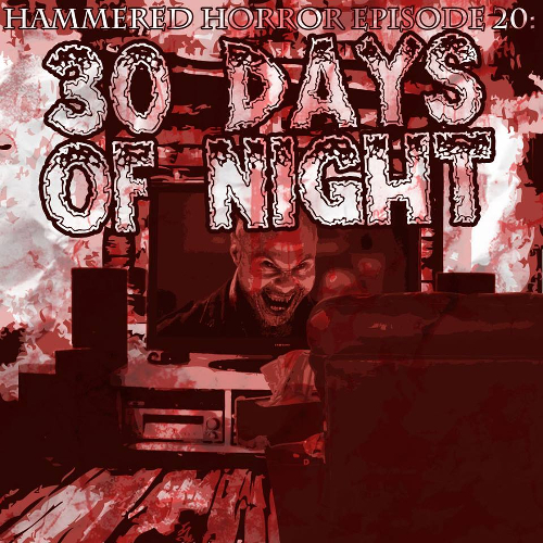 Hammered Horror 20: 30 Days of Night