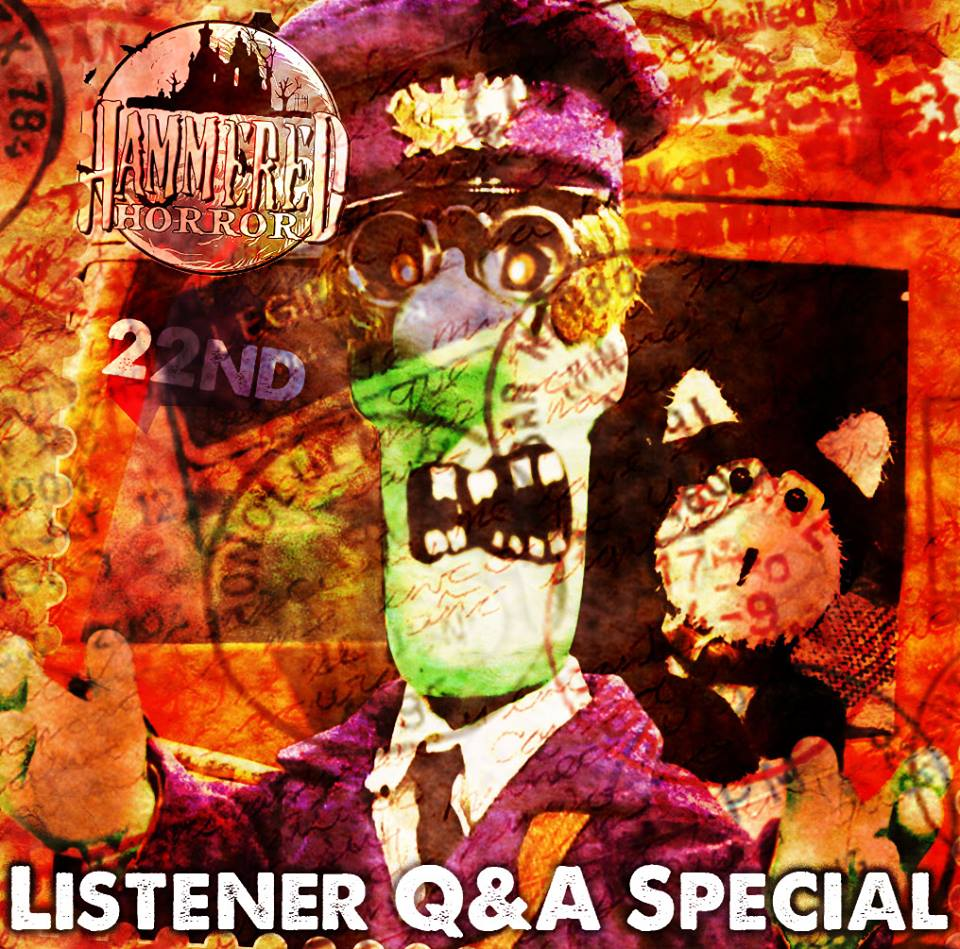 Hammered Horror 22: Listener Q&A Special
