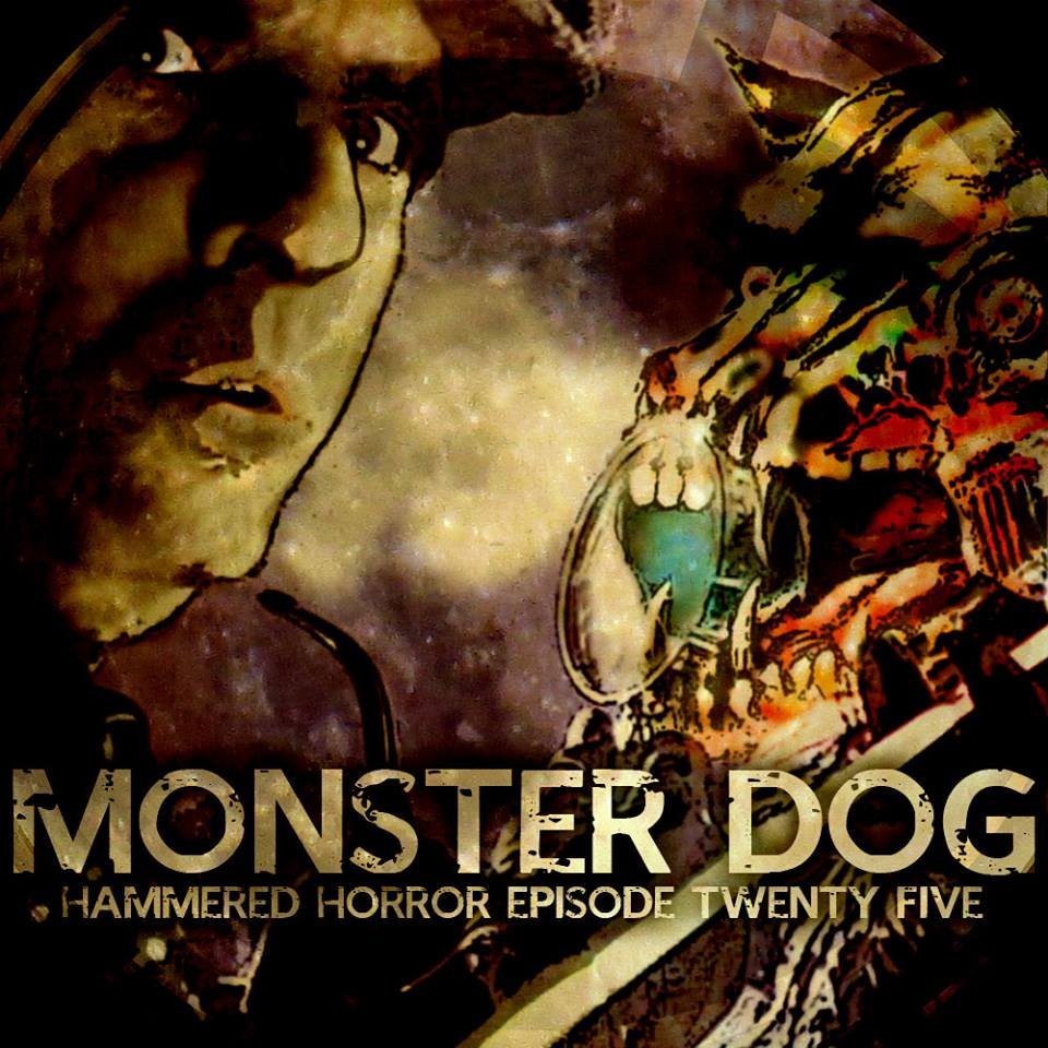 Hammered Horror 25: Monster Dog