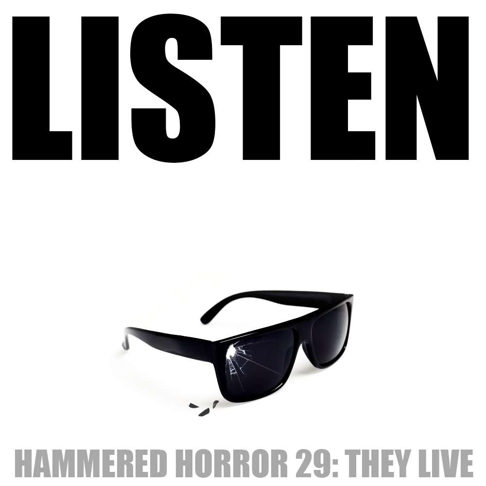 Hammered Horror 29: They Live