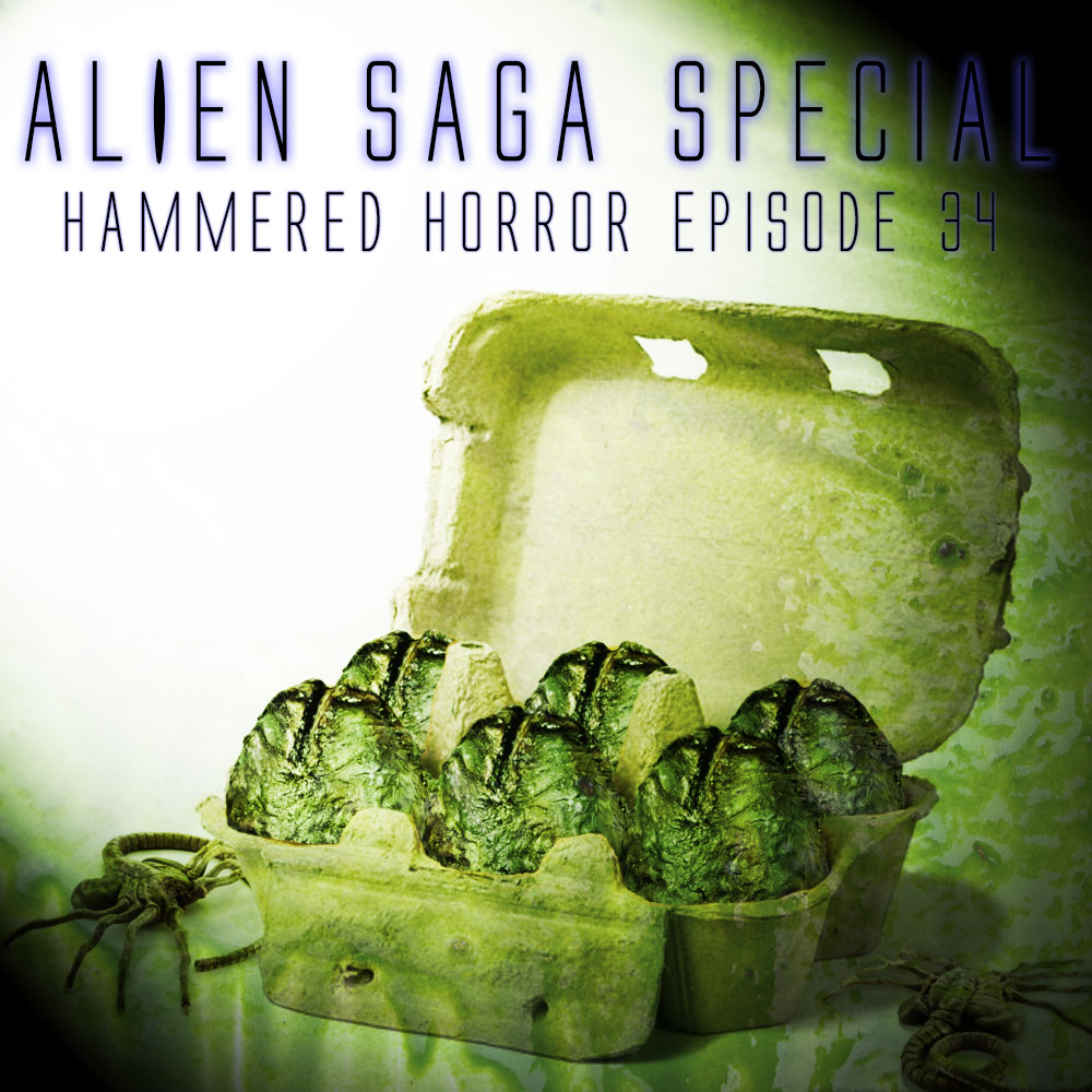 Hammered Horror 34: The Alien Saga