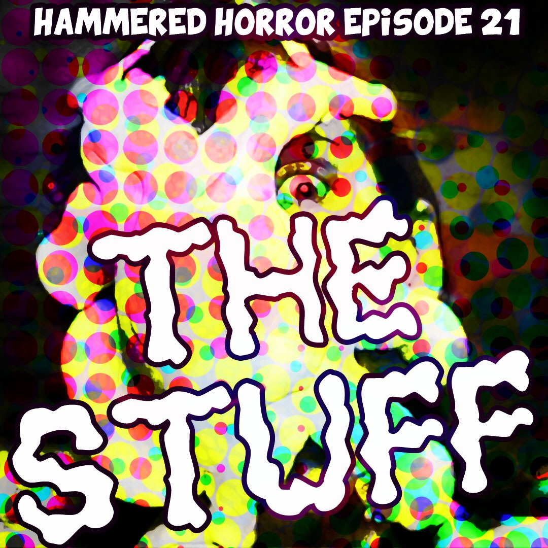 Hammered Horror 21: The Stuff