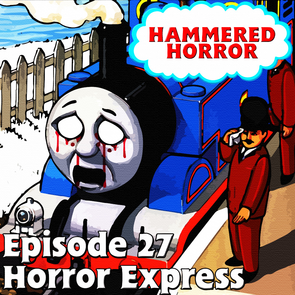 Hammered Horror 27: Horror Express