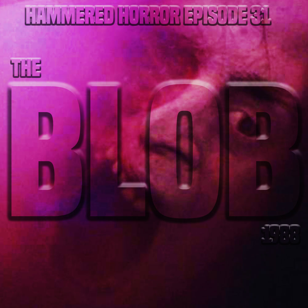 Hammered Horror 31: The Blob