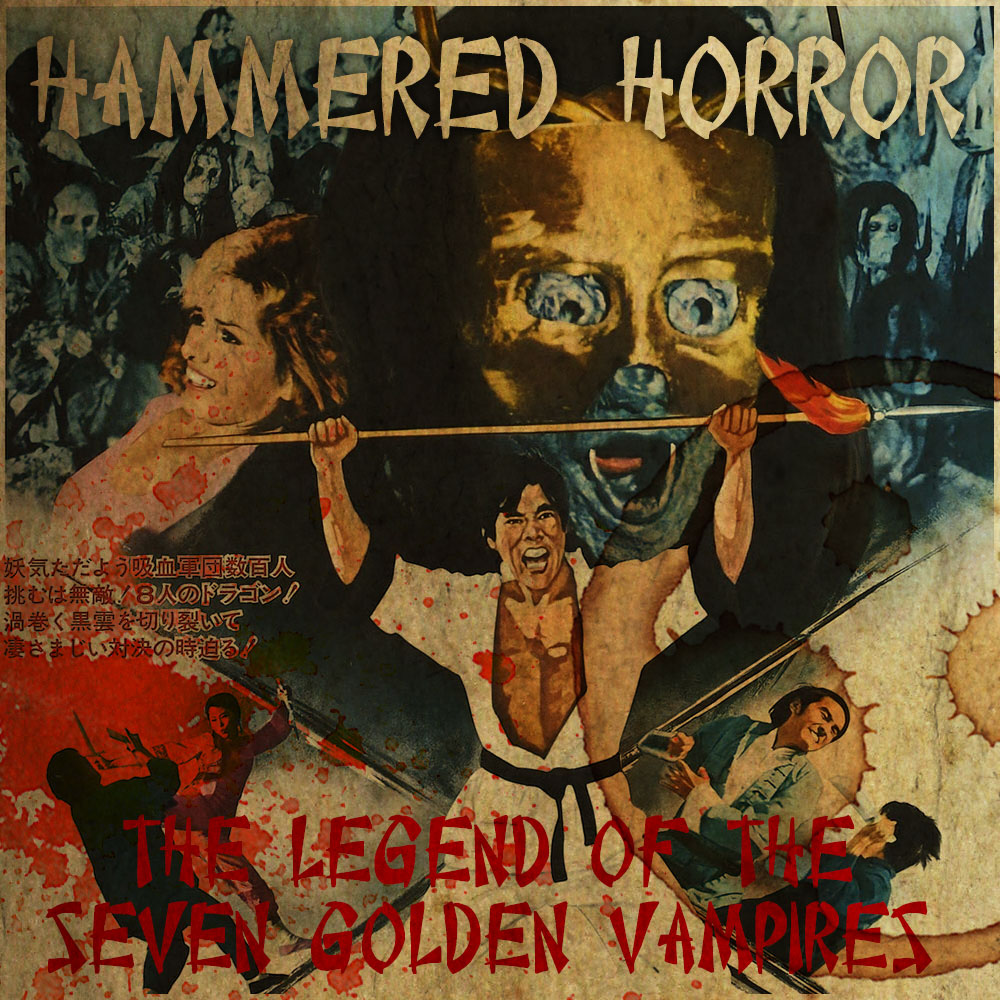Hammered Horror 33: The Legend of the Seven Golden Vampires