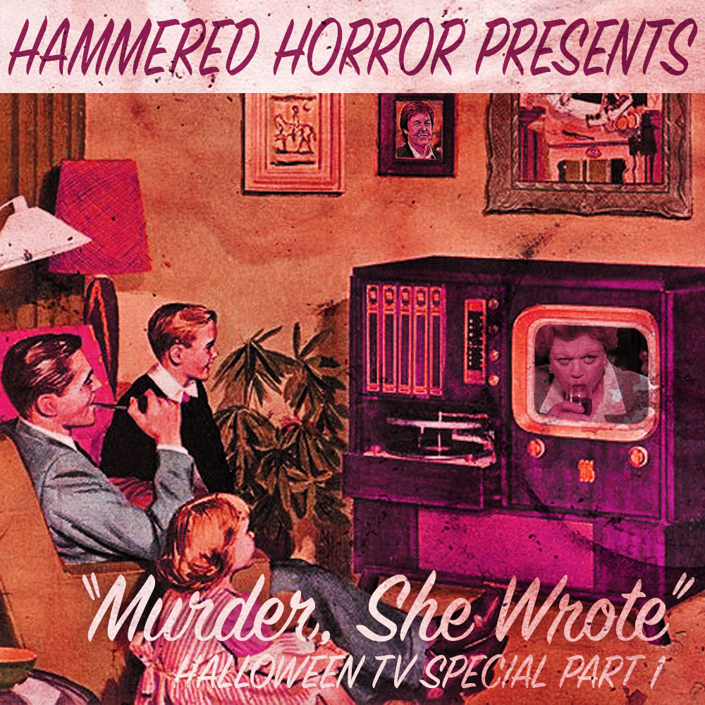Hammered Horror 37: Murder, She Wrote